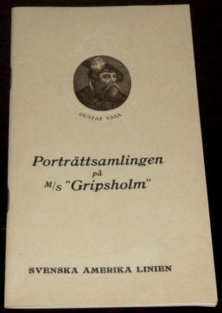 Booklet with description regarding the collection of portraits onboard the M/S Gripsholm of the Swedish American Line. Published in Gothenburg 1926, 23 pages.